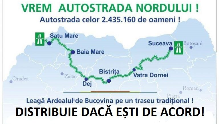 Susțineți Autostrada NORDULUI! Satu Mare-Baia Mare-Suceava  |Autostrada Nordului